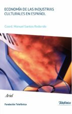 economia de las industrias culturales en español (cuaderno nº 9)-manuel santos redondo-9788408102595