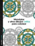mandalas y otros dibujos celtas para colorear-9788408136095