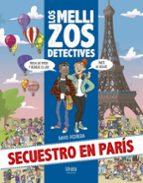 los mellizos detectives : secuestro en paris david pedrera macías 9788414015995