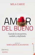 amor del bueno (ebook)-mila cahue-9788415131595