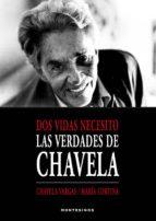 El libro de Dos vidas necesito: las verdades de chavela (montesinos) autor CHAVELA VARGAS EPUB!