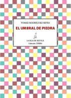 el umbral de piedra (ebook)-tomas rodriguez reyes-9788415422495