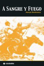a sangre y fuego (2ª ed.) (trilogia polaca 1) henryk sienkiewicz 9788415436195