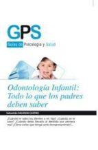 odontologia infantil todo lo que sus padres deben saber sebastian valdivia castro 9788415604495