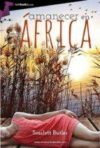 amanecer en áfrica scarlett burtlet 9788415747895