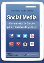 social media: herramientas de gestion para el community manager-victoriano martin blanco-9788415781295