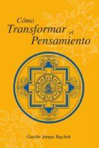 cómo transformar el pensamiento (ebook)-jampa guesme tegchok-9788415912095