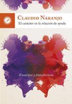 el caracter en la relacion de ayuda: eneatipos y transferencia claudio naranjo 9788416145195