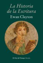 la historia de la escritura ewan clayton 9788416208395