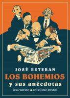 los bohemios y sus anécdotas-jose esteban-9788416246595