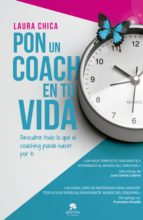 pon un coach en tu vida: descubre todo lo que un coach puede hacer por ti laura chica 9788416253395