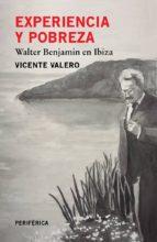 experiencia y pobreza: walter benjamin en ibiza-vicente valero-9788416291595
