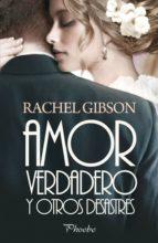 amor verdadero y otros desastres (ebook)-rachel gibson-9788416331895