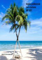 mf1057 ingles profesional para turismo. mf1057 virginia ordoño bernier 9788416482795