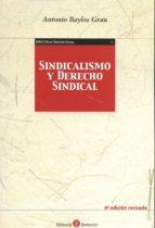 sindicalismo y derecho sindical (6ª ed.) antonio baylos grau 9788416608195
