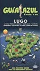 lugo 2017 (guia azul) 3ª ed. jesus garcia paloma ledrado 9788416766895