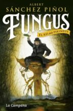 fungus-albert sanchez piñol-9788416863495