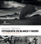 fotografía en blanco y negro-michael freeman-9788416965595