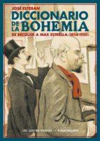 diccionario de la bohemia-jose esteban-9788416981595
