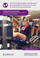 programación y coordinación de actividades de fitness en una sala de entrenamiento polivalente. afda0210 (ebook) alejandro pereira ortega sandra rodriguez ramos 9788417026295