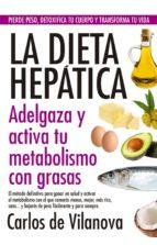 la dieta hepatica: adelgaza y activa tu metabolismo con grasas carlos de vilanova 9788417057695
