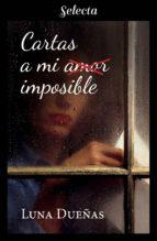 cartas a mi amor imposible (ebook)-luna dueñas-9788417540395