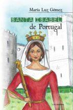 santa isabel de portugal (ebook) maría luz gómez 9788417637095