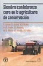 siembra con labranza cero en la agricultura de conservacion 9788420011295