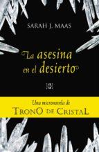 la asesina en el desierto (una micronovela de trono de cristal 2) (ebook)-sarah j. maas-9788420413495