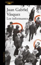 los informantes-juan gabriel vasquez-9788420419695