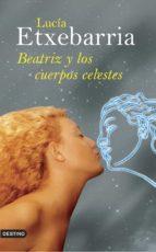beatriz y los cuerpos celestes (premio nadal 1998)-lucia etxebarria-9788423340095