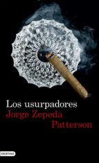 los usurpadores (edición española) (ebook)-jorge zepeda patterson-9788423351695