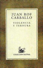 violencia y ternura (3ª ed.)-juan rof carballo-9788423918195