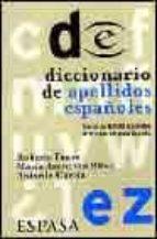 diccionario de apellidos españoles: cerca de 8000 apellidos disti ntos de toda españa-antonio garcia-roberto faure-maria asuncion ribes-9788423922895
