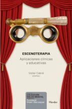 ESCENOTERAPIA: APLICACIONES CLINICAS Y EDUCATIVAS
