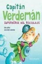 capitan verdeman: superheroe del reciclaje-ellie bethel-alexandra colombo-9788426137395