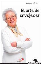 el arte de envejecer anselm grun 9788428540995