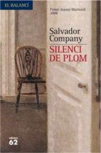 SILENCI DE PLOM (PREMI JOANOT MARTORELL 2008)