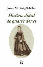 història difícil de quatre dones (ebook)-josep mª puig salellas-9788429765595