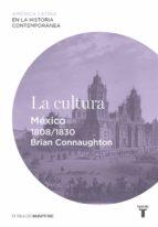 la cultura. méxico (1808-1830) (ebook)-brian connaughton-9788430609895