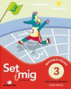 set i mig 3 matemàtiques educació primària cicle inicial ed 2013 català-9788430778195