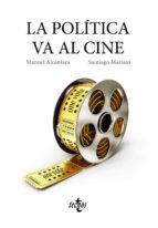 la política va al cine-manuel alcantara-santiago mariani-9788430968695