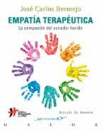 empatia terapeutica: la compasion del sanador herido jose carlos bermejo 9788433025395