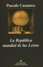 la republica mundial de las letras pascale casanova 9788433961495