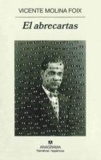 el abrecartas (premio nacional narrativa 2007) vicente molina foix 9788433971395