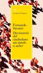 diccionario del ciudadano sin miedo a saber fernando savater 9788434453395