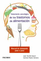 tratamiento psicológico de los trastornos de alimentación juan sevilla gasco carmen pastor gimeno 9788436840995
