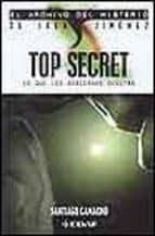 top secret: lo que los gobiernos ocultan santiago camacho 9788441414495