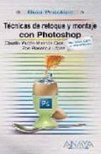 tecnicas de retoque y montaje con photoshop (guia practica) claudia valdes miranda zoe plasencia lopez 9788441524095