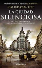la ciudad silenciosa-jose luis caballero-9788445001295
